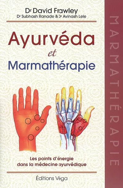 Ayurveda et Marmathérapie, Les points d'énergie dans la médecine ayurvédique