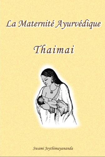 La Maternité Ayurvédique : Thaimai